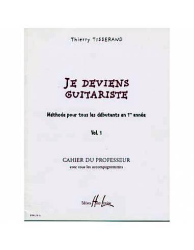Je deviens guitariste cahier du professeur vol 1